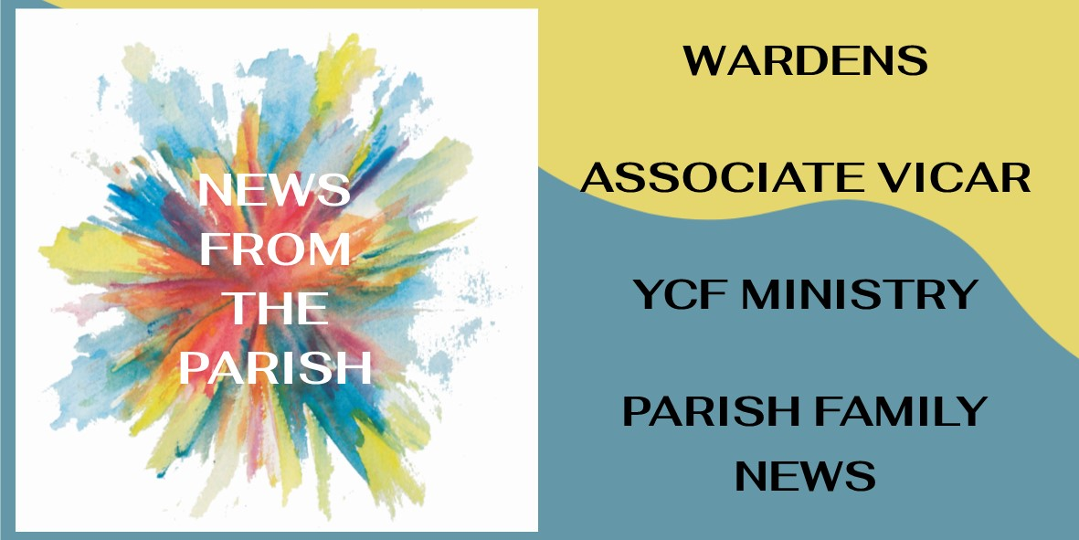News from the Parish* What's happened and what's coming up - find it all here
