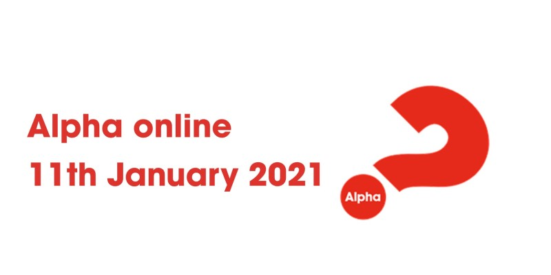Alpha Online* Join us from 11th January - details here